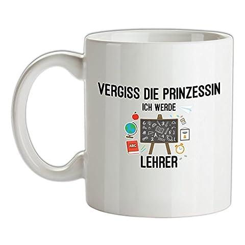 Vergiss die Prinzessin - Ich werde Lehrer - Bedruckte Kaffee- und Teetasse