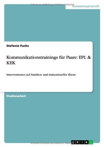 Kommunikationstrainings für Paare: EPL & KEK: Interventionen auf Familien- und institutioneller Ebene