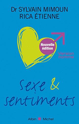 Sexe et sentiments. Version homme