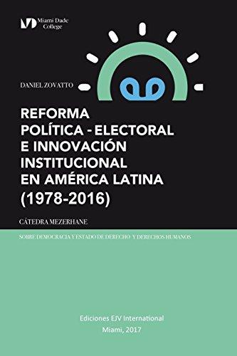 REFORMA POLÍTICA-ELECTORAL E INNOVACIÓN INSTITUCIONAL EN AMÉRICA LATINA (1978-2016)