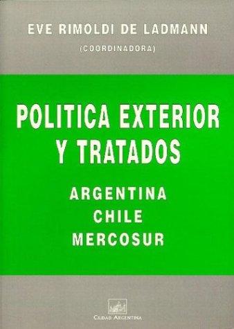 Descargar Libro Politica Exterior y Tratados: Argentina, Chile, Mercosur de Eve Rimoldi de Ladmann