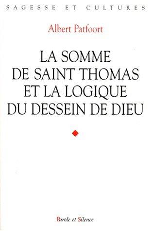 La Somme de saint Thomas et la logique du dessein de Dieu