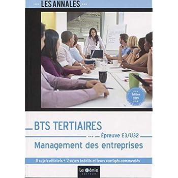 BTS Tertiaires - Management des entreprises - Edition 2019: Épreuve E3-U32. 8 sujets officiels + 2 sujets inédits et leurs corrigés commentés
