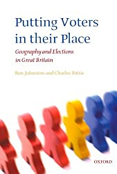 Putting Voters in Their Place: Geography and Elections in Great Britain (Oxford Geographical and Environmental Studies Series)