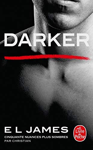Darker: Cinquante nuances plus sombres par Christian par E L James