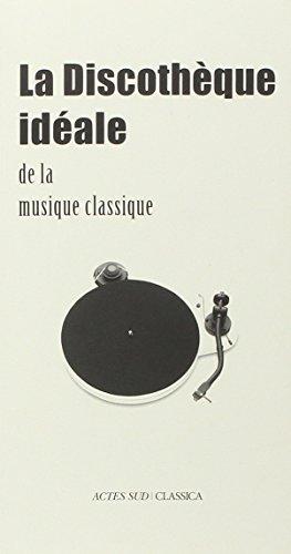 La discothèque idéale de la musique classique