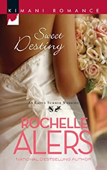 Sweet Destiny (Mills & Boon Kimani) (The Eatons, Book 6) by [Alers, Rochelle]