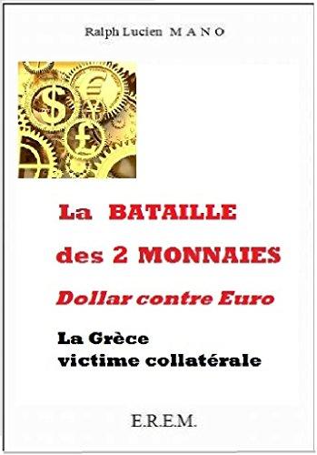 La bataille des 2 monnaies: Dollar contr...