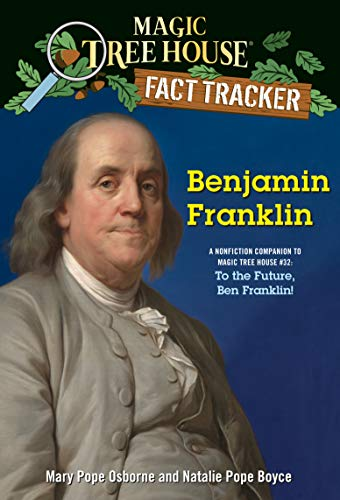 Benjamin Franklin: A nonfiction companion to Magic Tree House #32: To the Future, Ben Franklin! (Magic Tree House (R) Fact Tracker Book 41) (English Edition)