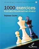 1 000 exercices pour bien progresser aux échecs