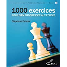 1000 exercices pour bien progresser aux échecs