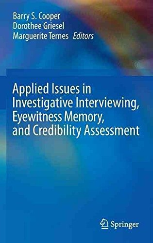[(Applied Issues in Investigative Interviewing, Eyewitness Memory, and Credibility Assessment)] [Edited by Barry S. Cooper ] published on (February, 2013)