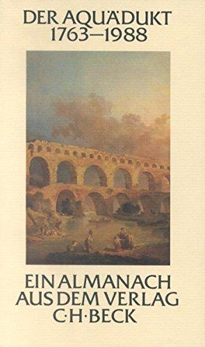 Der Aquädukt 1763-1988: Ein Almanach aus dem Verlag C.H. Beck im 225. Jahr seines Bestehens