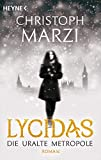 Lycidas: Die Uralte Metropole - Roman (Die uralte Metropole-Reihe, Band 1)