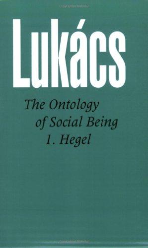 Ontology of Social Being, Volume 1. Hegel: Hegel's False and Genuine Ontology Pt. 1 por Georg Lukacs