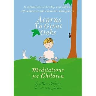 Acorns to Great Oaks: Meditations for Children