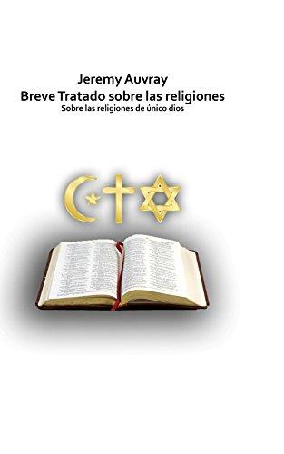 Breve Tratado sobre las religiones: Acerca de las religiones de único dios por Jeremy Auvray