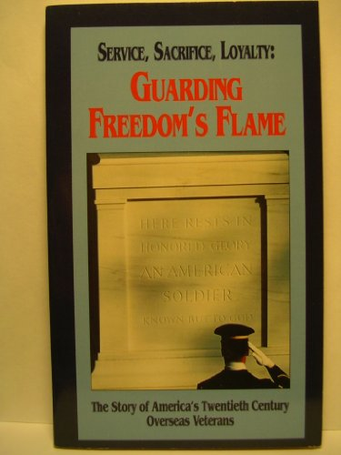 Service, Sacrifice, Loyalty Guarding Freedom's Flame