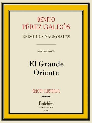 El Grande Oriente (Episodios nacionales nº 4) por Benito Pérez Galdós