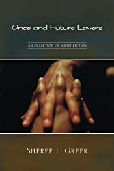 Once and Future Lovers by Sheree L Greer (2012-06-29)