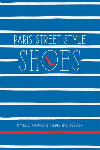 Paris Street Style: Shoes by Isabelle Thomas (3-Mar-2015) Paperback