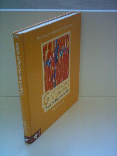 Albert Biesinger: Gott mit neuen Augen sehen - Wege zur Erstkommunion - Familienbuch