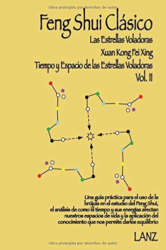 Feng Shui Clásico: Xuan Kong Fei Xing (Tiempo y Espacio de Las Estrellas Voladoras) por LANZ -