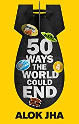 50 Ways the World Could End: The Doomsday Handbook