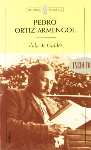 Vida de Galdós por Pedro Ortiz Armengol