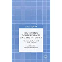 [(Cameron's Conservatives and the Internet)] [By (author) Anthony Ridge-Newman] published on (November, 2014)