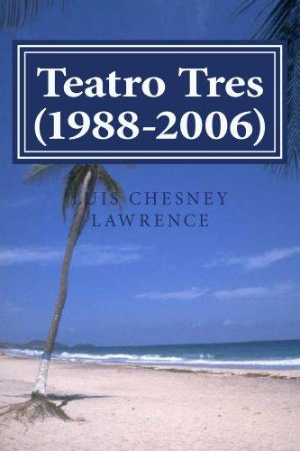 Teatro Tres (1988-2006) por Luis Chesney