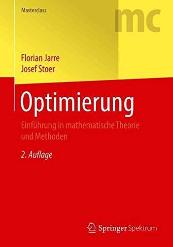 Optimierung: Einführung in mathematische Theorie und Methoden (Masterclass)