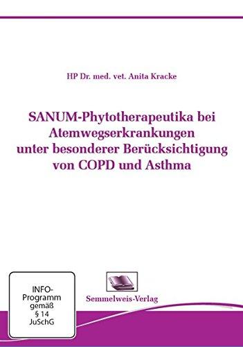 SANUM-Phytotherapeutika bei Atemwegserkrankungen unter besonderer Berücksichtigung von COPD und Asthma, 1 DVD