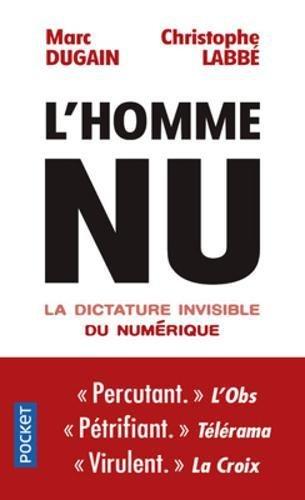 L'homme nu: La dictature invisible du numerique par Marc Dugain