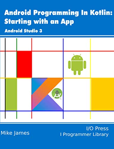 Android Programming in Kotlin: Starting With An App (English ...