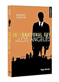 International Guy, tome 12 : Los Angeles par Audrey Carlan