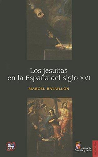 Los Jesuitas En La Espaa del Siglo XVI por Marcel Bataillon