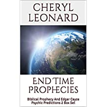 End Time Prophecies: Biblical Prophecy And Edgar Cayce Psychic Predictions 2 Box Set (English Edition)