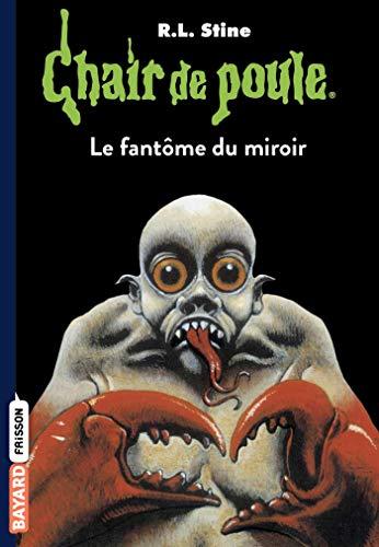 Chair de poule , Tome 74: Le fantôme du miroir par R.L Stine
