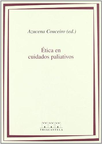 Ética en cuidados paliativos (Humanidades médicas) por Azucena Couceiro