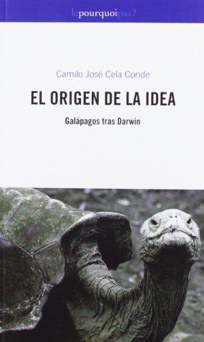Origen de la idea, el - galapagos tras darwin por Camilo Jose Cela Conde