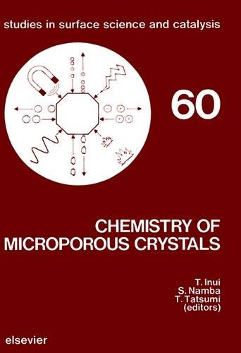 Chemistry of Microporous Crystals: Proceedings of the International Symposium, Tokyo, Japan, 26-29 June, 1990 (Studies in Surface Science and Catalysis)