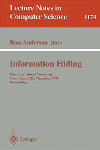 Information Hiding: First International Workshop, Cambridge, U.K., May 30 - June 1, 1996. Proceedings (Lecture Notes in Computer Science)