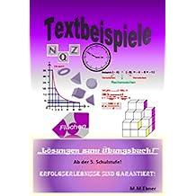 Textbeispiele: Lösungen zum Übungsbuch! Ab der 5. Schulstufe!