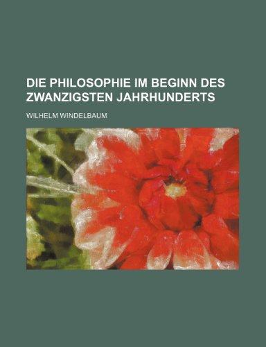Die Philosophie Im Beginn Des Zwanzigsten Jahrhunderts (2)