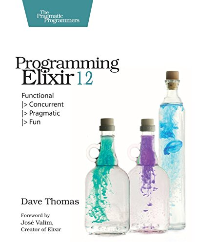 Programming Elixir 1.2: Functional, Concurrent, Pragmatic, Fun