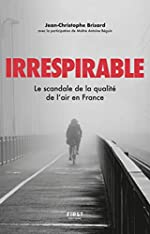 Irrespirable - Le scandale de la qualité de l'air en France de Jean-Christophe BRISARD
