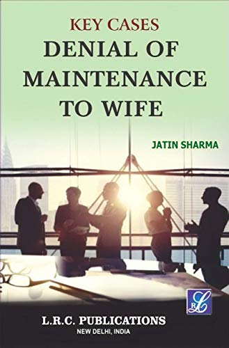 Key CASES DENIAL OF MAINTENANCE TO WIFE