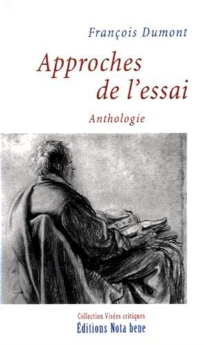 Approches de l'essai : anthologie par François Dumont