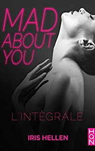 Mad about you - L'intégrale par Iris Hellen